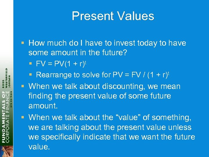 Present Values § How much do I have to invest today to have some