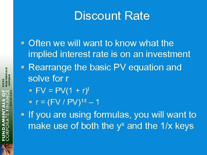 Discount Rate § Often we will want to know what the implied interest rate