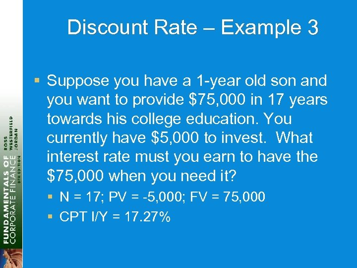 Discount Rate – Example 3 § Suppose you have a 1 -year old son