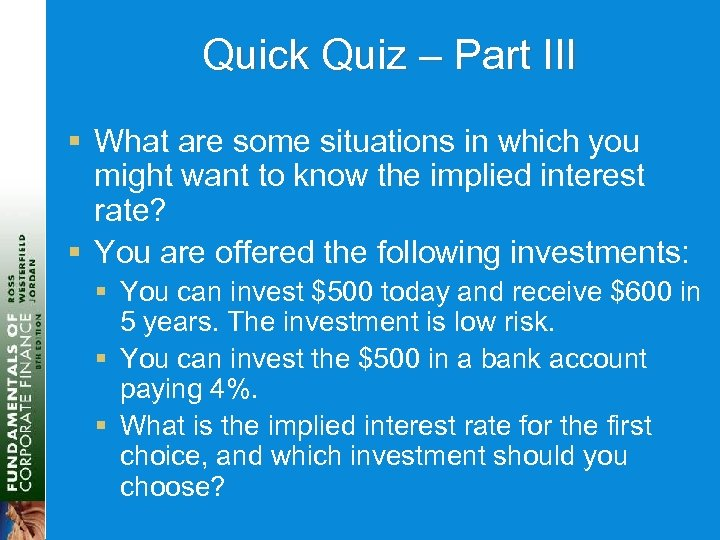Quick Quiz – Part III § What are some situations in which you might
