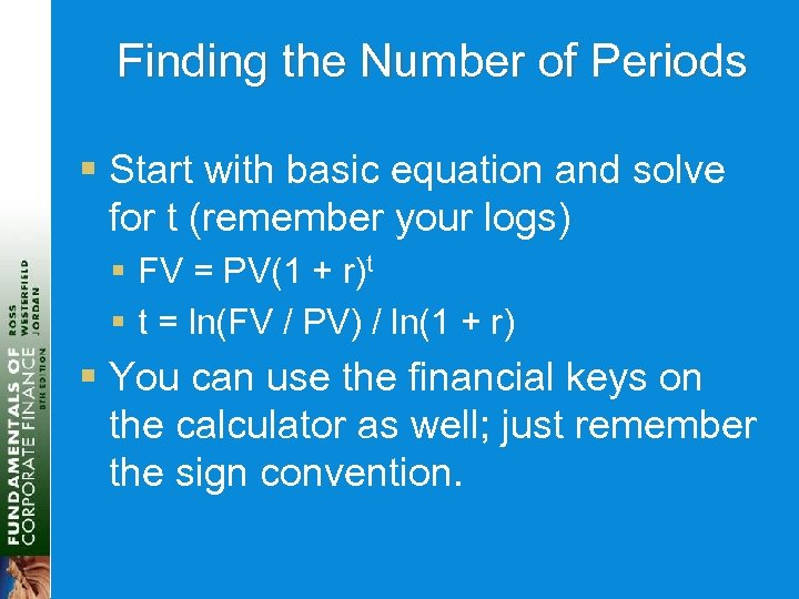 Finding the Number of Periods § Start with basic equation and solve for t