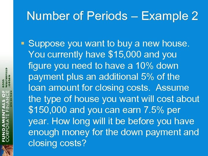 Number of Periods – Example 2 § Suppose you want to buy a new