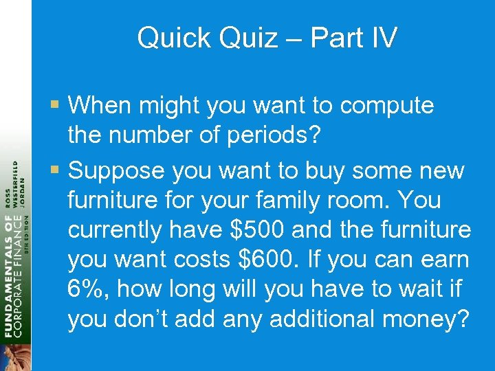 Quick Quiz – Part IV § When might you want to compute the number
