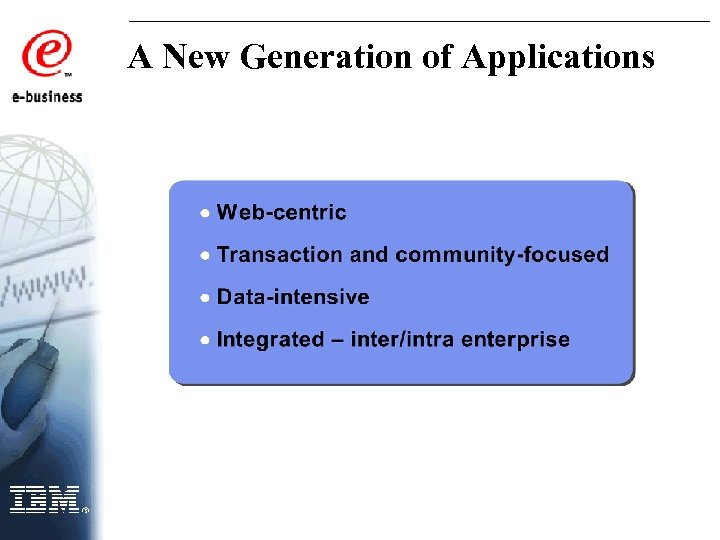 A New Generation of Applications
