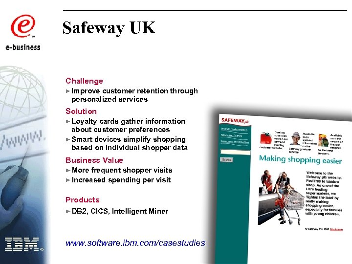 Safeway UK Challenge Improve customer retention through personalized services Solution Loyalty cards gather information