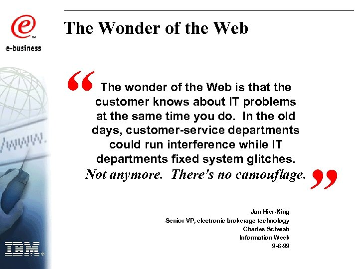 """The Wonder of the Web """" The wonder of the Web is that the"""