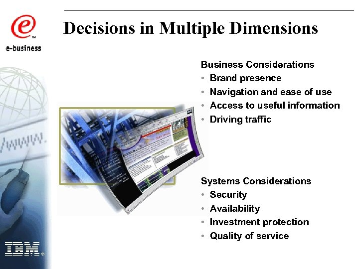 Decisions in Multiple Dimensions Business Considerations • Brand presence • Navigation and ease of