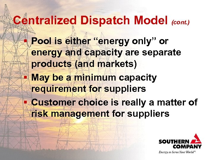 """Centralized Dispatch Model (cont. ) § Pool is either """"energy only"""" or energy and"""