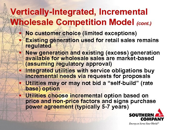 Vertically-Integrated, Incremental Wholesale Competition Model (cont. ) § No customer choice (limited exceptions) §
