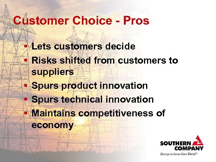 Customer Choice - Pros § Lets customers decide § Risks shifted from customers to