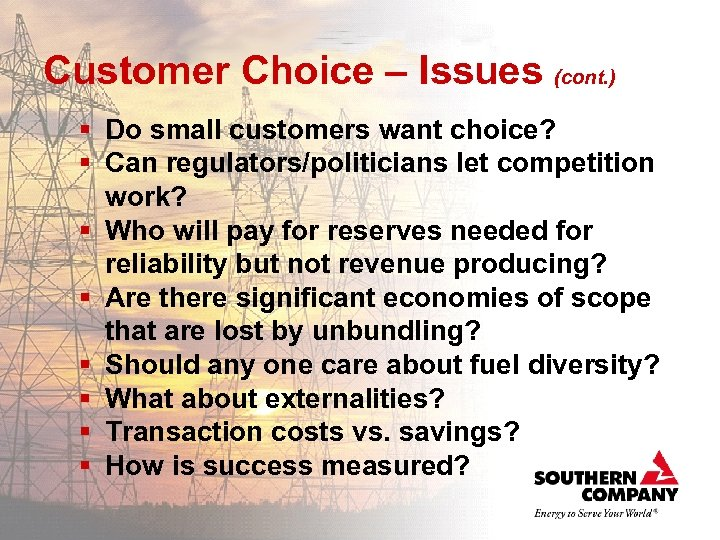 Customer Choice – Issues (cont. ) § Do small customers want choice? § Can