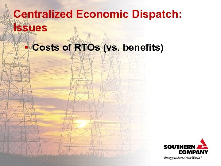 Centralized Economic Dispatch: Issues § Costs of RTOs (vs. benefits)