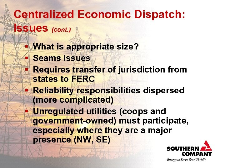 Centralized Economic Dispatch: Issues (cont. ) § What is appropriate size? § Seams issues