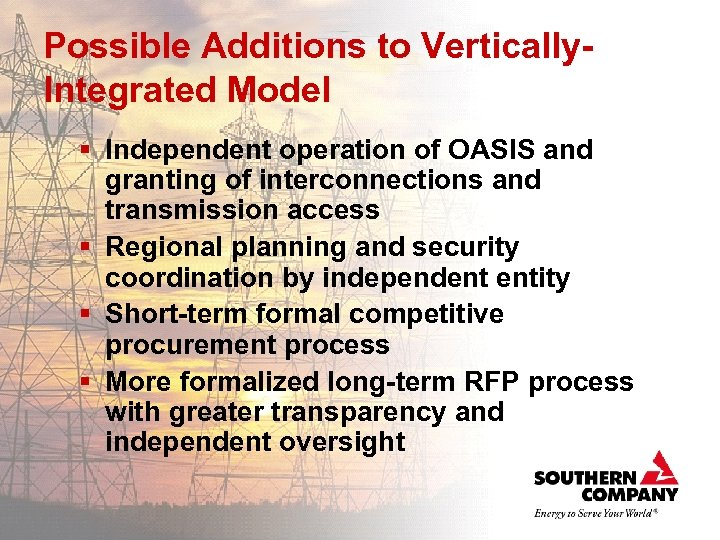 Possible Additions to Vertically. Integrated Model § Independent operation of OASIS and granting of