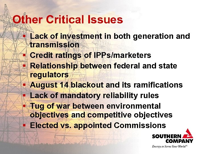 Other Critical Issues § Lack of investment in both generation and transmission § Credit