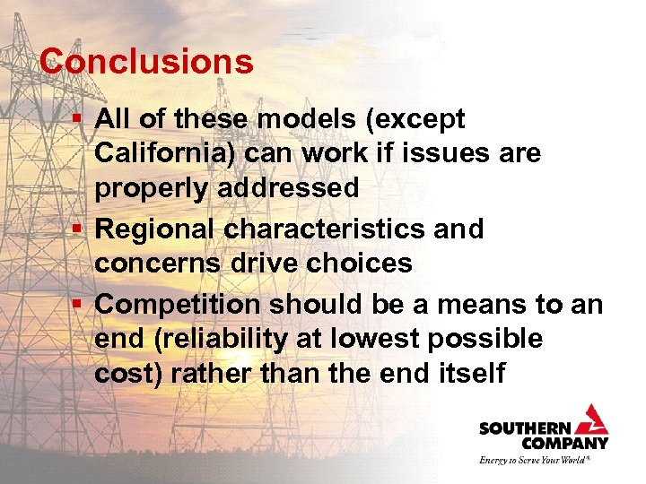 Conclusions § All of these models (except California) can work if issues are properly