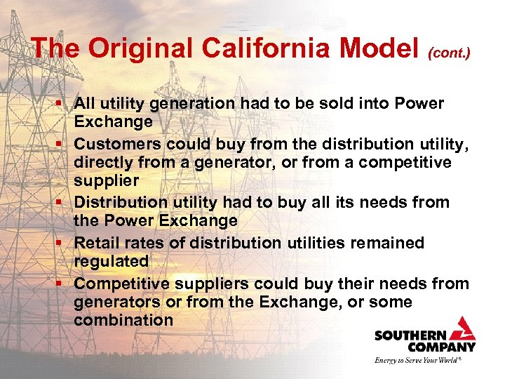 The Original California Model (cont. ) § All utility generation had to be sold