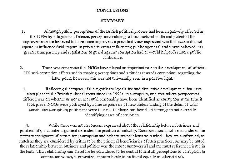 CONCLUSIONS SUMMARY 1. Although public perceptions of the British political process had been negatively