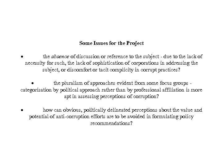 Some Issues for the Project · the absence of discussion or reference to the