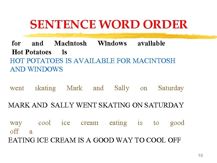 SENTENCE WORD ORDER for and Macintosh Windows available Hot Potatoes is HOT POTATOES IS