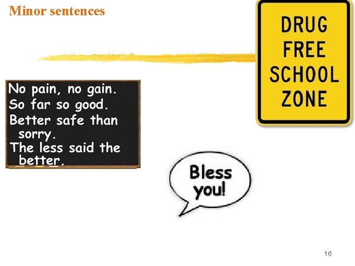 Minor sentences 16
