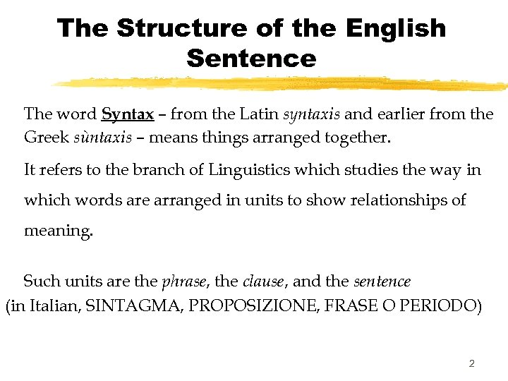 The Structure of the English Sentence The word Syntax – from the Latin syntaxis