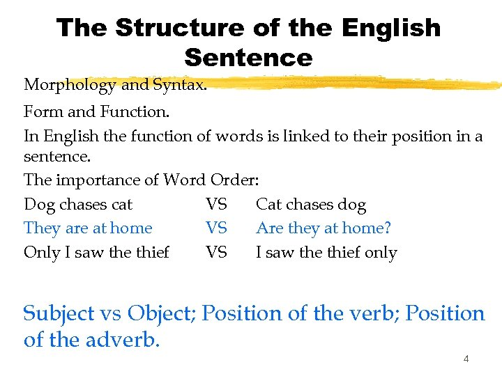 The Structure of the English Sentence Morphology and Syntax. Form and Function. In English