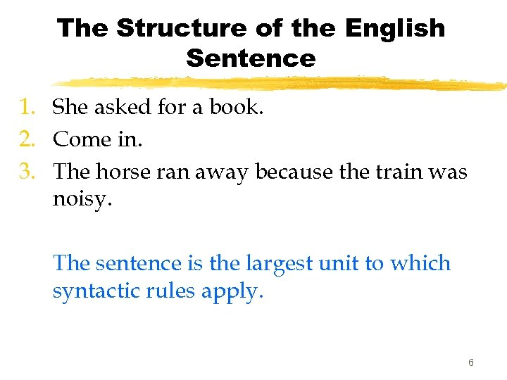 The Structure of the English Sentence 1. She asked for a book. 2. Come