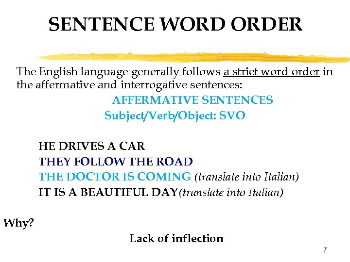 SENTENCE WORD ORDER The English language generally follows a strict word order in the