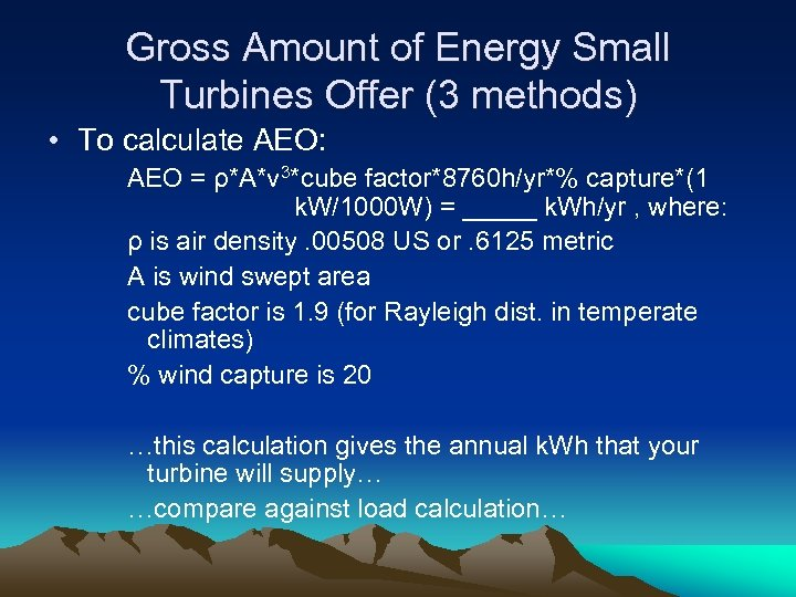 Gross Amount of Energy Small Turbines Offer (3 methods) • To calculate AEO: AEO
