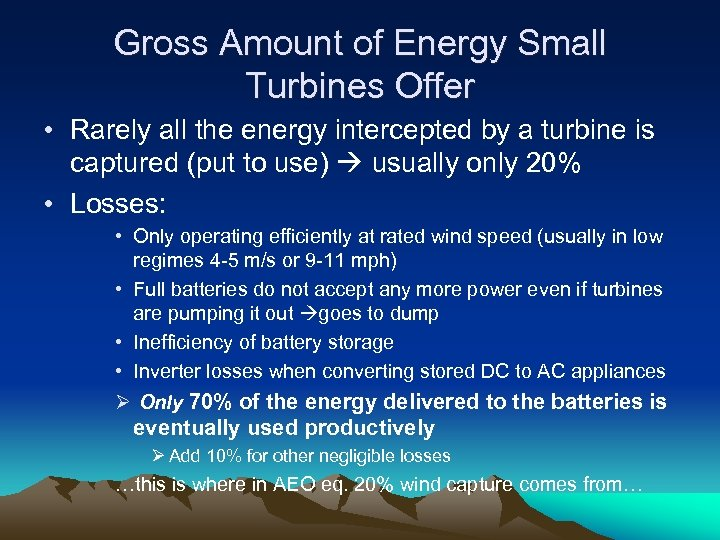 Gross Amount of Energy Small Turbines Offer • Rarely all the energy intercepted by