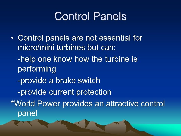 Control Panels • Control panels are not essential for micro/mini turbines but can: -help