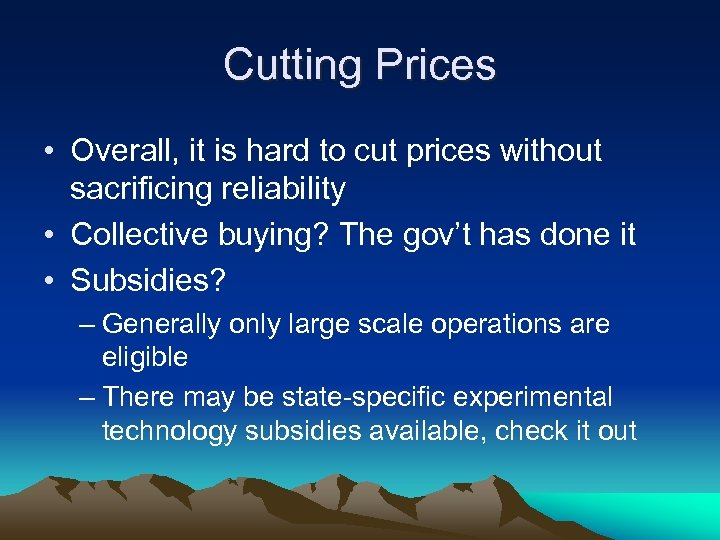 Cutting Prices • Overall, it is hard to cut prices without sacrificing reliability •