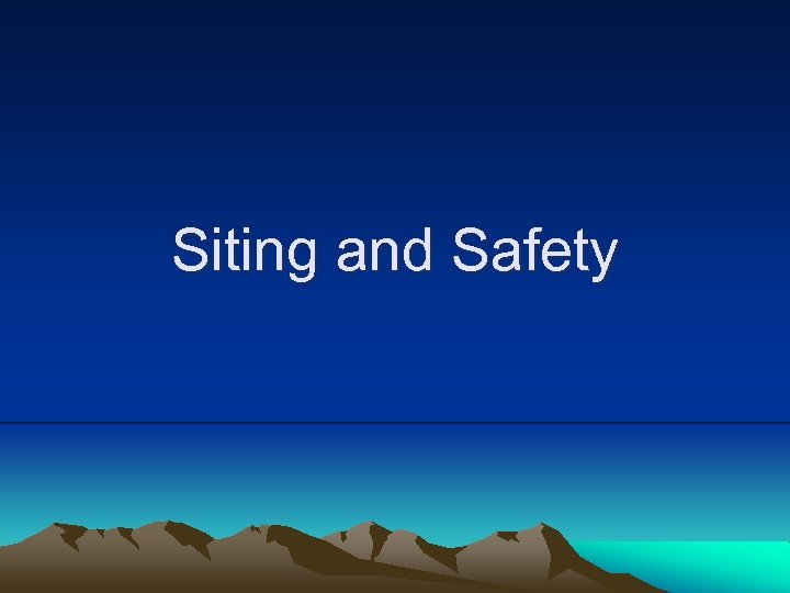 Siting and Safety