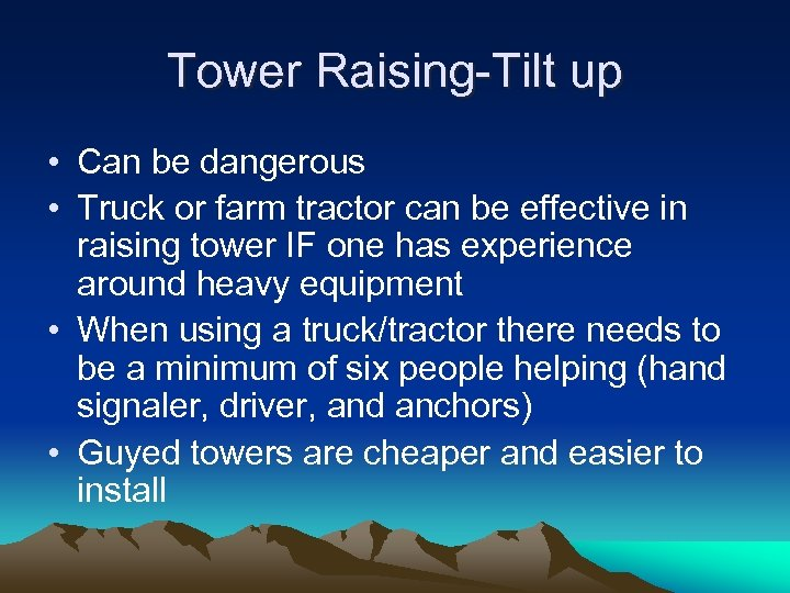 Tower Raising-Tilt up • Can be dangerous • Truck or farm tractor can be