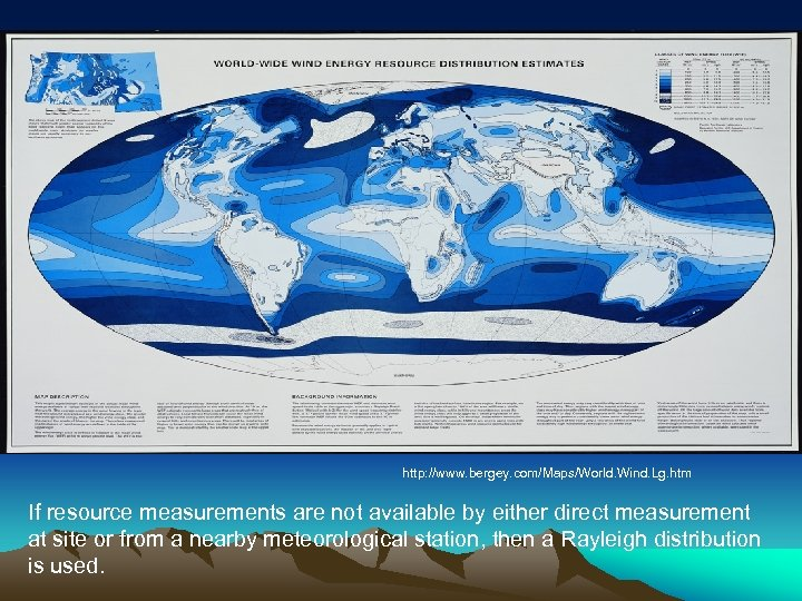 http: //www. bergey. com/Maps/World. Wind. Lg. htm If resource measurements are not available by