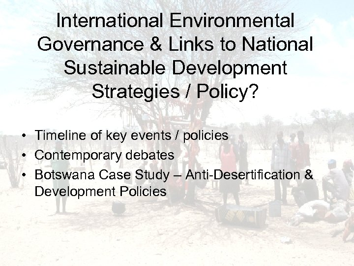 International Environmental Governance & Links to National Sustainable Development Strategies / Policy? • Timeline