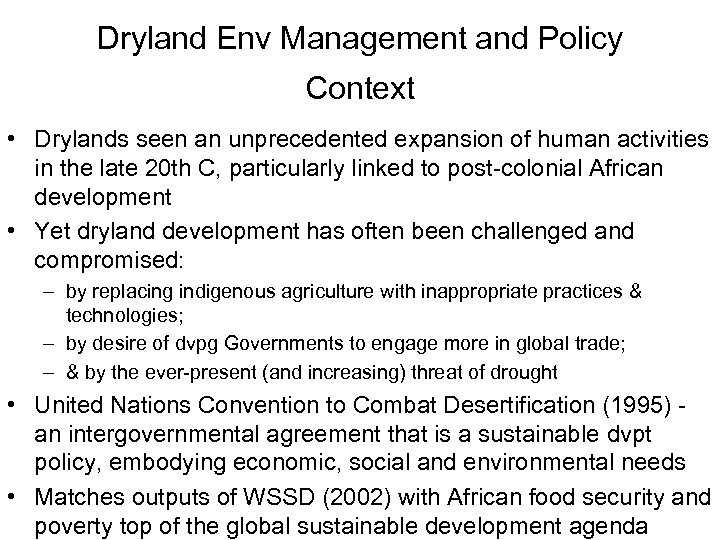 Dryland Env Management and Policy Context • Drylands seen an unprecedented expansion of human