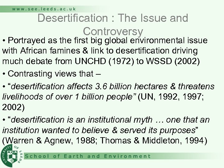 Desertification : The Issue and Controversy • Portrayed as the first big global environmental
