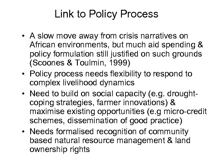 Link to Policy Process • A slow move away from crisis narratives on African