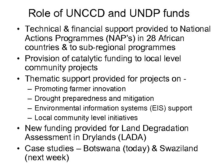Role of UNCCD and UNDP funds • Technical & financial support provided to National