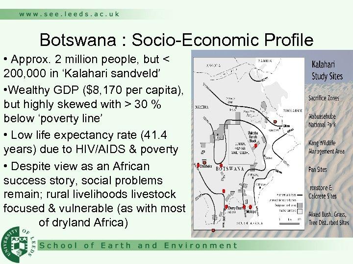 Botswana : Socio-Economic Profile • Approx. 2 million people, but < 200, 000 in