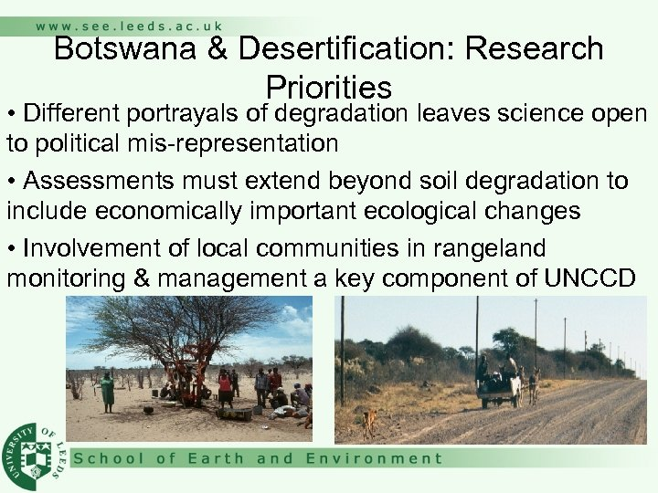 Botswana & Desertification: Research Priorities • Different portrayals of degradation leaves science open to