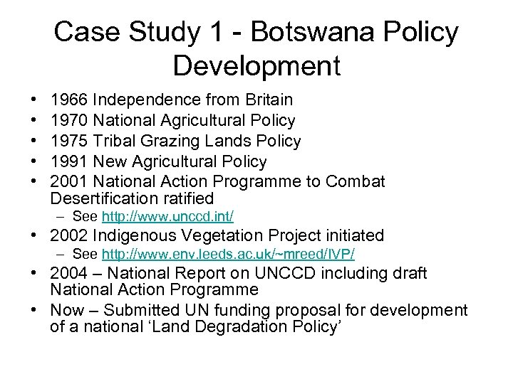 Case Study 1 - Botswana Policy Development • • • 1966 Independence from Britain