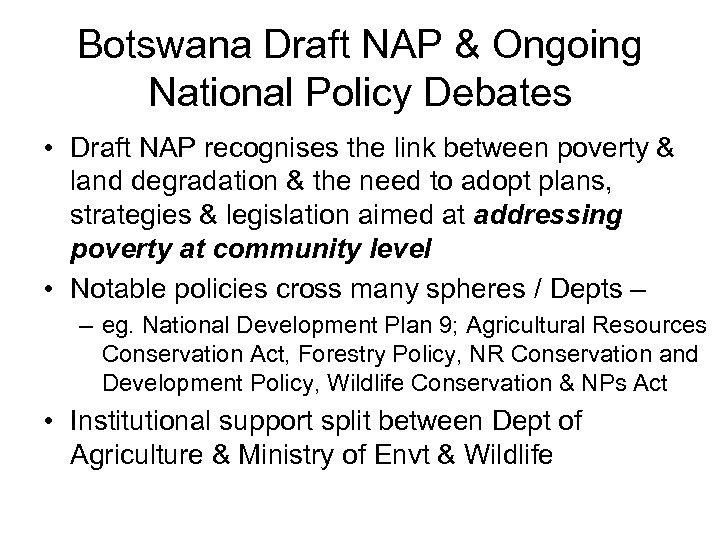 Botswana Draft NAP & Ongoing National Policy Debates • Draft NAP recognises the link