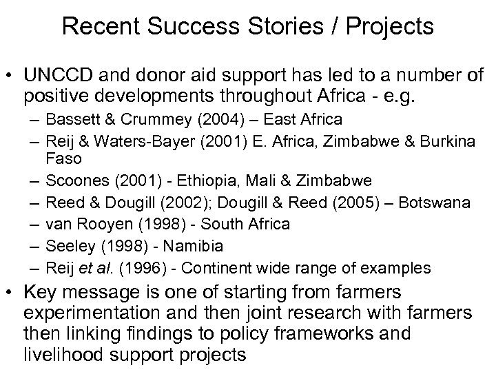 Recent Success Stories / Projects • UNCCD and donor aid support has led to