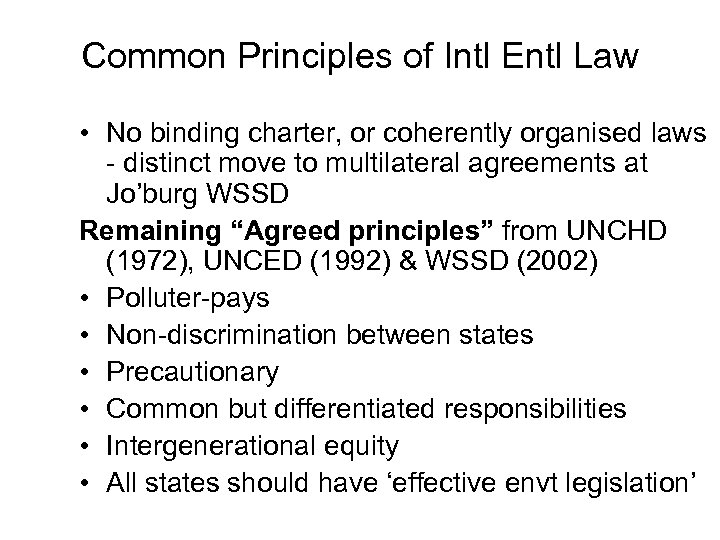 Common Principles of Intl Entl Law • No binding charter, or coherently organised laws