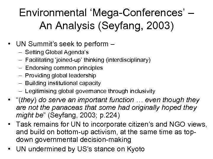 Environmental 'Mega-Conferences' – An Analysis (Seyfang, 2003) • UN Summit's seek to perform –