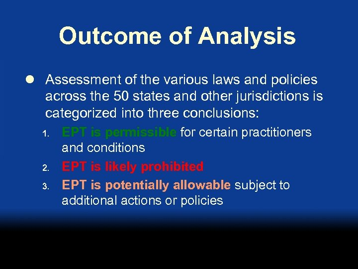 Outcome of Analysis l Assessment of the various laws and policies across the 50
