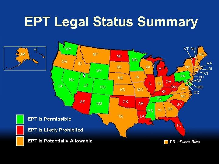 EPT Legal Status Summary WA HI VT NH AK MT OR ME ND ID